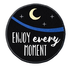 Enjoy Every Moment Appliqué