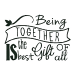 Being Together is the Best Gift