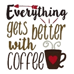Everything Gets Better with Coffee Single
