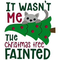 It Wasn't Me The Christmas Tree Fainted