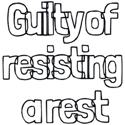 Guilty of Resisting a Rest Single
