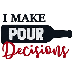 I Make Pour Decisions