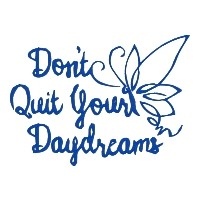 Don't Quit Your Daydreams