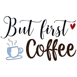 NEW: But First Coffee
