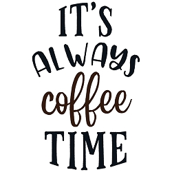 NEW:  It's always Coffee Time
