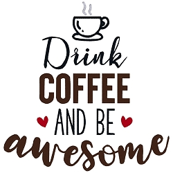 NEW:  Drink Coffee and be Awesome