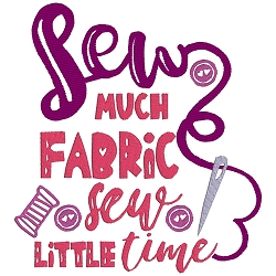 Sew Much Fabric Sew Little Time Single