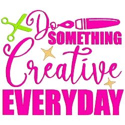 Do Something Creative Everyday Single
