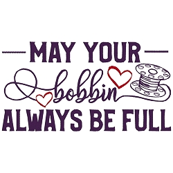May Your Bobbin Always Be Full Single