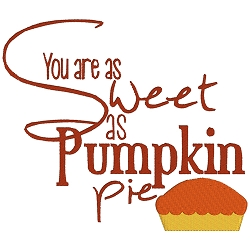 You are as Sweet as Pumpkin Pie Single